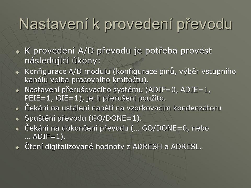 Nastavení k provedení převodu KKKK provedení A/D převodu je potřeba provést následující úkony: KKKKonfigurace A/D modulu (konfigurace pinů, vý