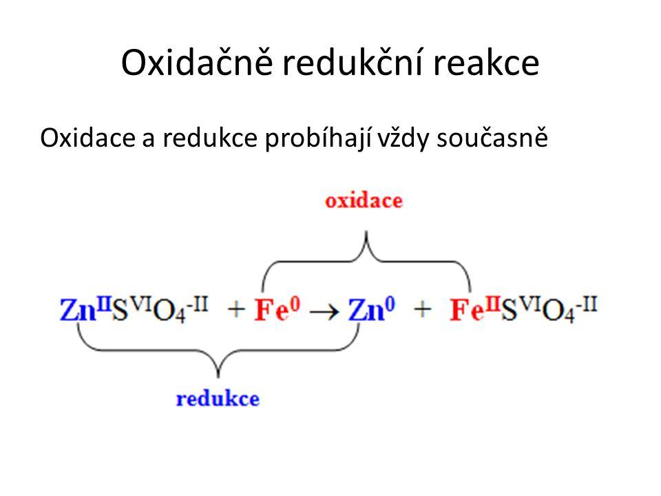 Oxidační a redukční činidla Částice, které způsobují oxidaci jiných částic a samy se tím redukují, nazýváme oxidační činidla (O 2, O 3, fluor, chlor, H 2 O 2, H 2 SO 4, HNO 3, ionty Fe 3+, Hg 2+, NO 3 -, aj.) Redukční činidla jsou částice, které redukují jiné částice a samy se tím oxidují (C, H, Al, CO 2, CO, Fe 2+, S 2- aj.)