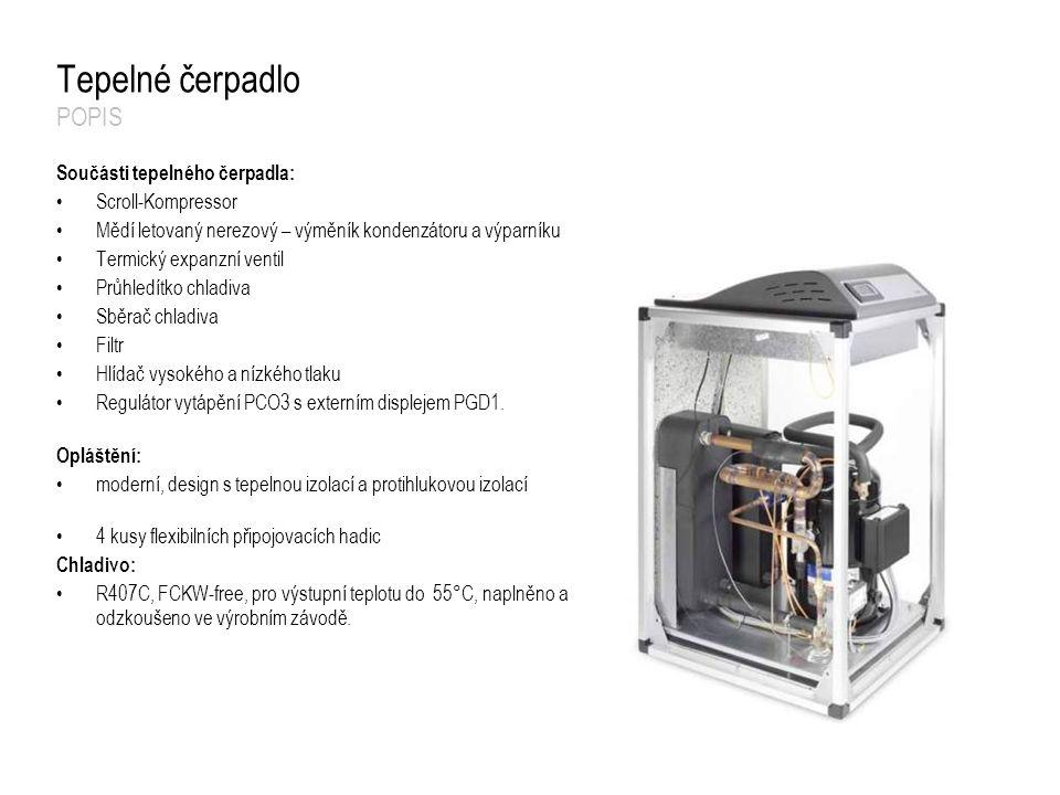 Tepelné čerpadlo POPIS Součásti tepelného čerpadla: Scroll-Kompressor Mědí letovaný nerezový – výměník kondenzátoru a výparníku Termický expanzní vent