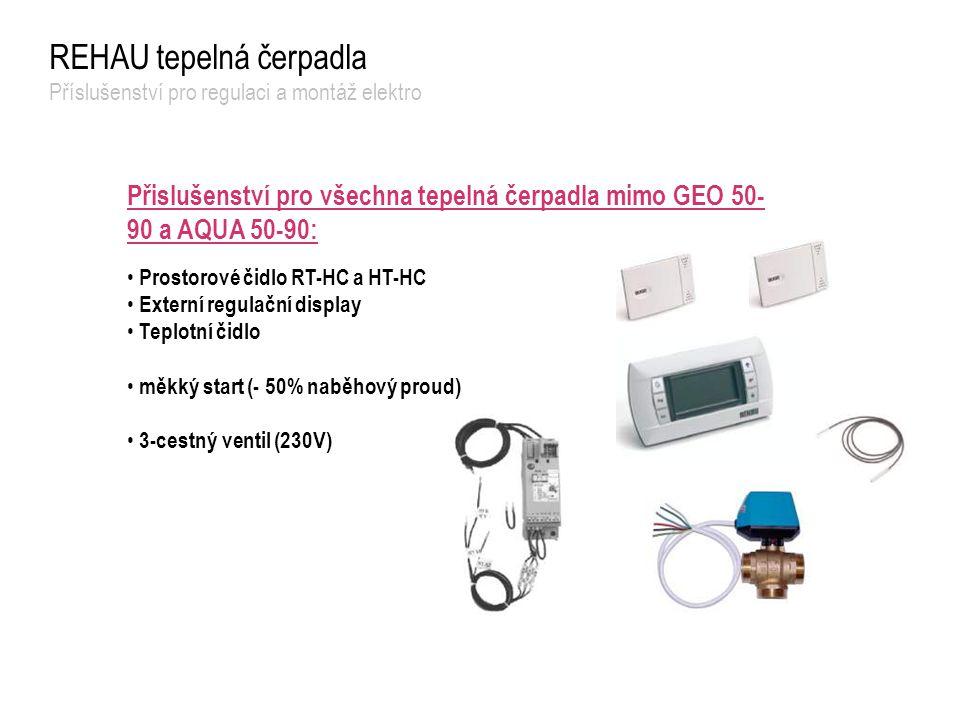 Přislušenství pro všechna tepelná čerpadla mimo GEO 50- 90 a AQUA 50-90: Prostorové čidlo RT-HC a HT-HC Externí regulační display Teplotní čidlo měkký