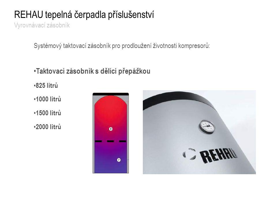 REHAU tepelná čerpadla příslušenství Vyrovnávací zásobník Systémový taktovací zásobník pro prodloužení životnosti kompresorů: Taktovací zásobník s děl
