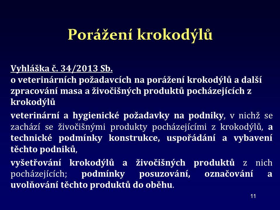 Porážení krokodýlů Vyhláška č.34/2013 Sb.