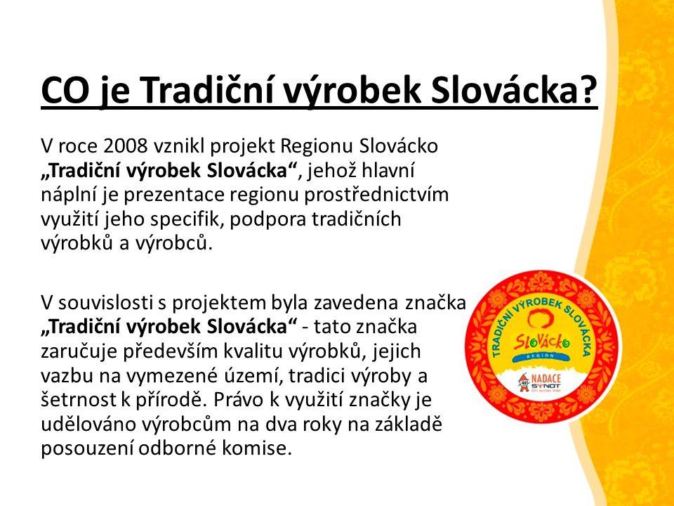 Výrobci v roce 2015 Celkem 61 výrobců Od Uherskohradišťska a Uherskobrodska přes Veselsko, Kyjovsko, Hodonínsko, Horňácko po Břeclavsko Obory tvorby: práce se dřevem, proutím, šustím, keramika, kovářské a drátované výrobky, tkaný textil, kraslice, krojové panenky, lidové ornamenty, kroje a krojové součásti včetně opasků a bot.