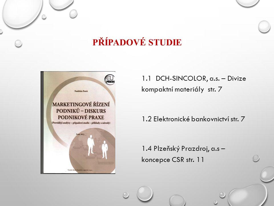 PŘÍPADOVÉ STUDIE 1.1 DCH-SINCOLOR, a.s. – Divize kompaktní materiály str.