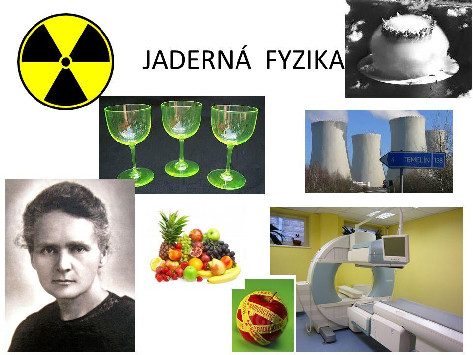 JADERNÁ FYZIKA