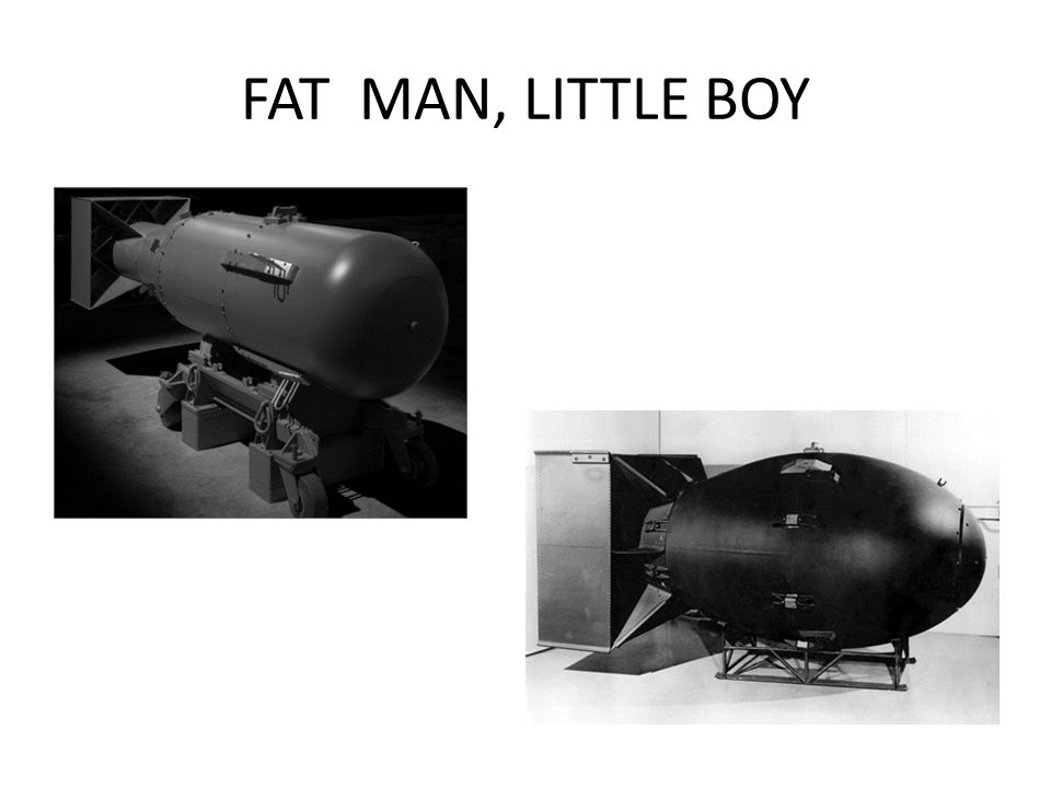 FAT MAN, LITTLE BOY