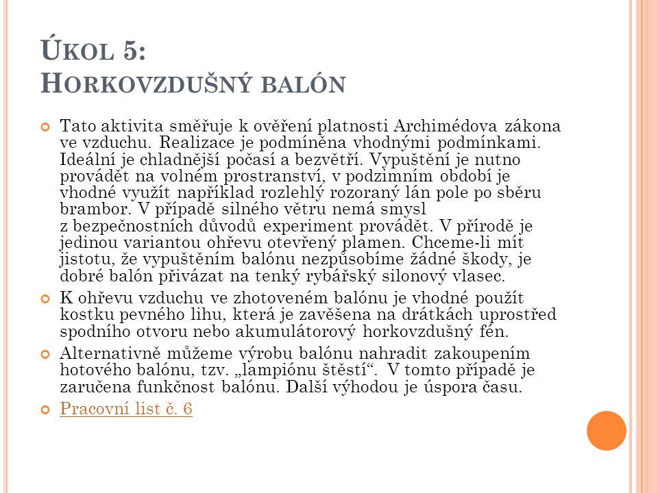 Ú KOL 5: H ORKOVZDUŠNÝ BALÓN Tato aktivita směřuje k ověření platnosti Archimédova zákona ve vzduchu.