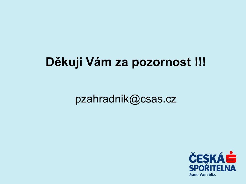 Děkuji Vám za pozornost !!! pzahradnik@csas.cz