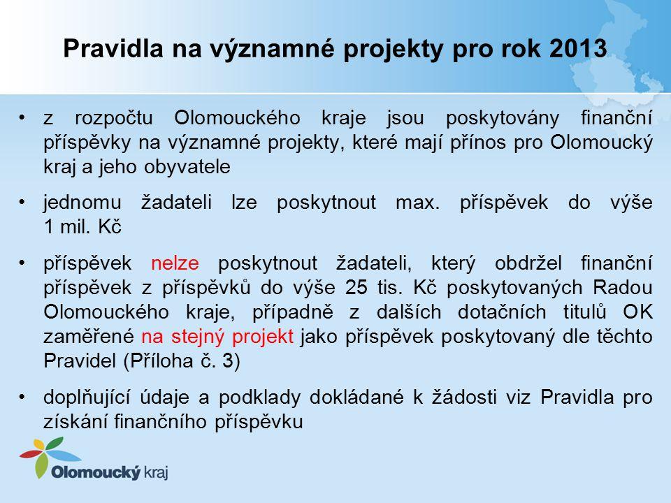 z rozpočtu Olomouckého kraje jsou poskytovány finanční příspěvky na významné projekty, které mají přínos pro Olomoucký kraj a jeho obyvatele jednomu žadateli lze poskytnout max.