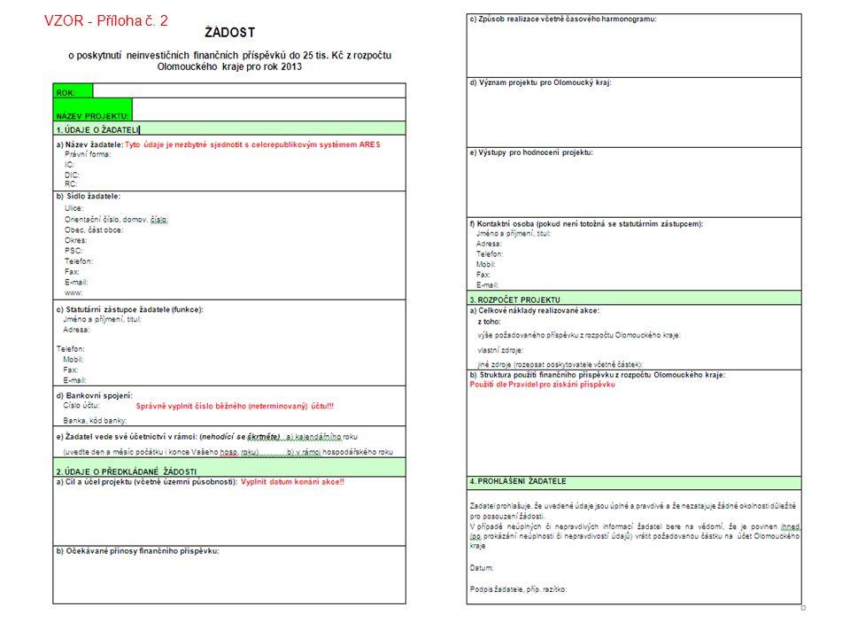 1)podrobný popis akce 2)čestné prohlášení o neuhrazených závazcích (Příloha č.