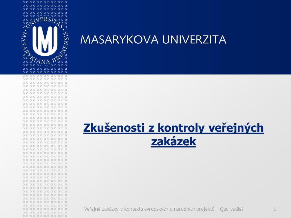 Veřejné zakázky v kontextu evropských a národních projektů – Quo vadis 1 Zkušenosti z kontroly veřejných zakázek