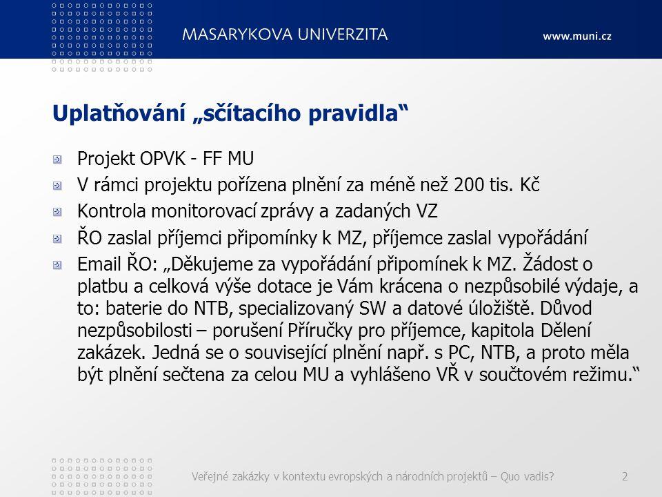 """Uplatňování """"sčítacího pravidla Projekt OPVK - FF MU V rámci projektu pořízena plnění za méně než 200 tis."""