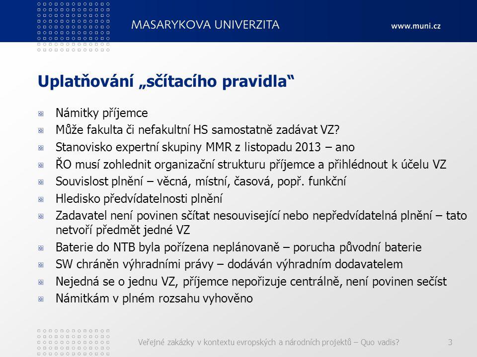 """Uplatňování """"sčítacího pravidla Námitky příjemce Může fakulta či nefakultní HS samostatně zadávat VZ."""