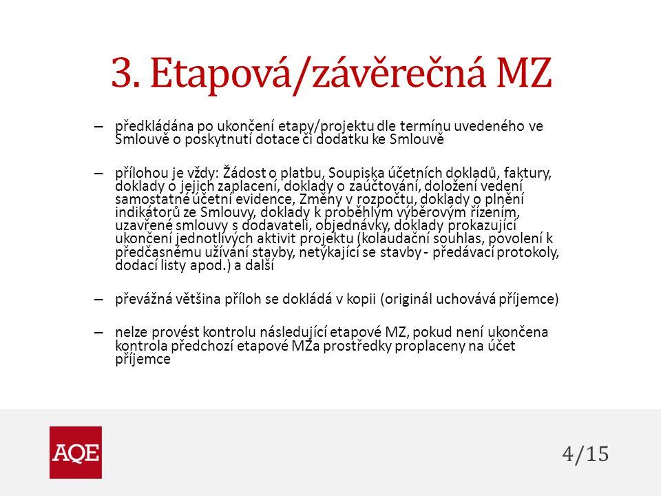 3. Etapová/závěrečná MZ – předkládána po ukončení etapy/projektu dle termínu uvedeného ve Smlouvě o poskytnutí dotace či dodatku ke Smlouvě – přílohou