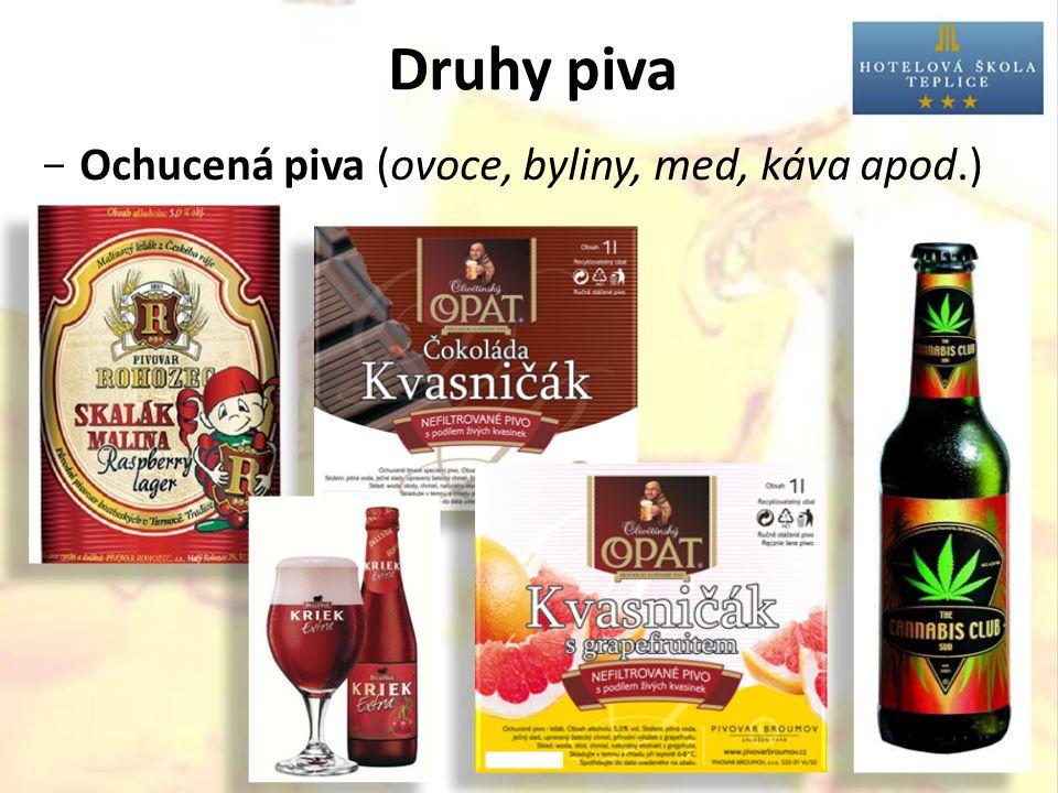 Druhy piva  Ochucená piva (ovoce, byliny, med, káva apod.)