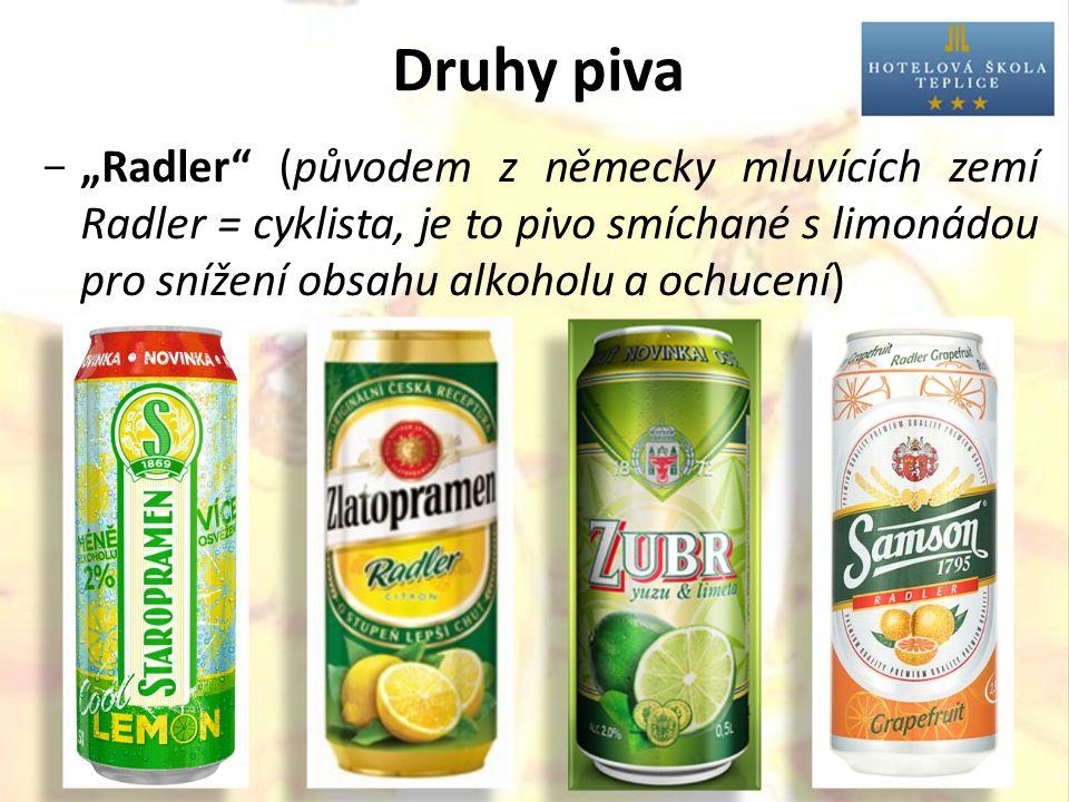"""Druhy piva  """"Radler (původem z německy mluvících zemí Radler = cyklista, je to pivo smíchané s limonádou pro snížení obsahu alkoholu a ochucení)"""