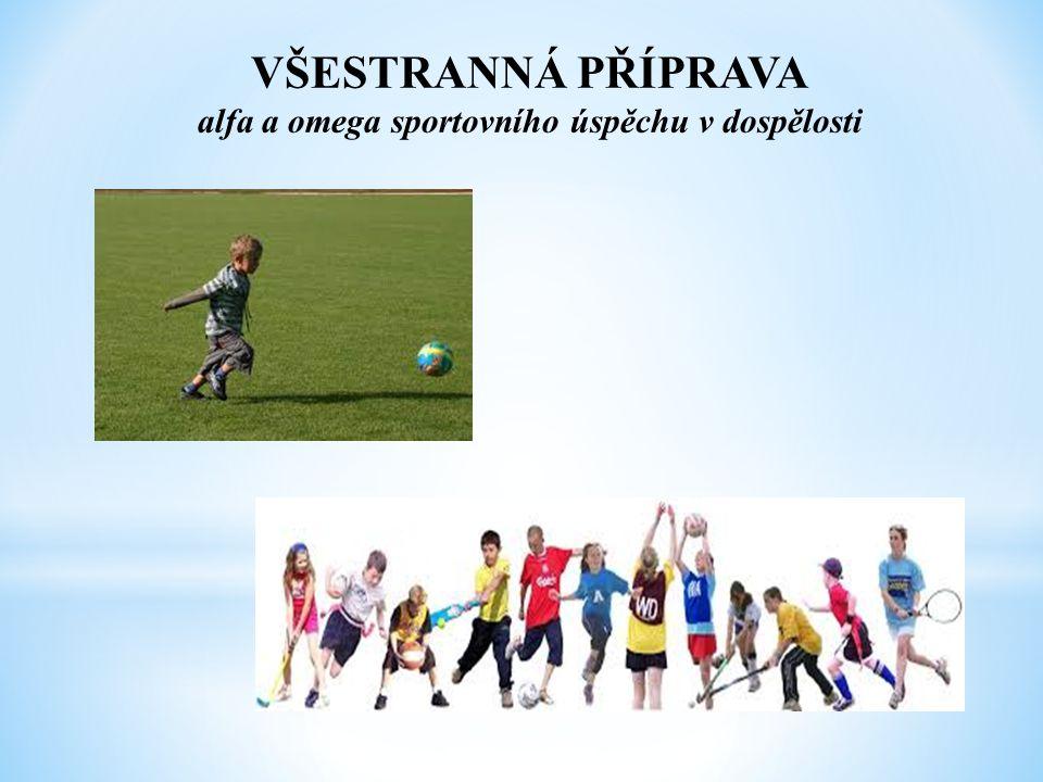 VŠESTRANNÁ PŘÍPRAVA alfa a omega sportovního úspěchu v dospělosti