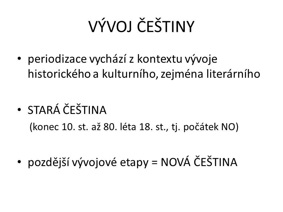 PERIODIZACE pračeština stará raná čeština čeština 14.