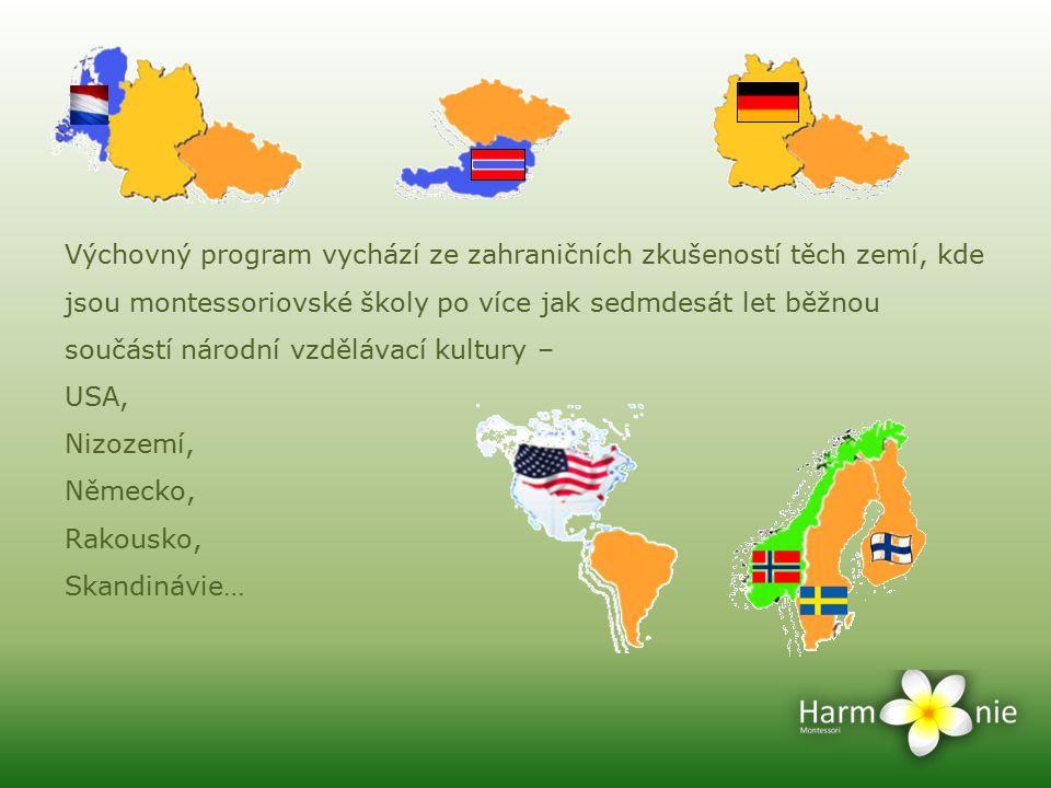 Výchovný program vychází ze zahraničních zkušeností těch zemí, kde jsou montessoriovské školy po více jak sedmdesát let běžnou součástí národní vzdělá
