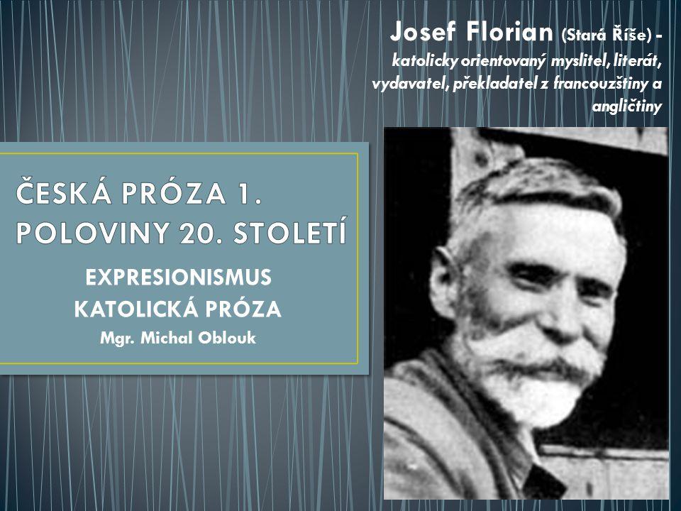 -vojenský lékař, katolický prozaik, básník, dramatik a publicista -narodil se v Hradci Králové v rodině novináře -vystudoval lékařskou fakultu v Praze -během 1.