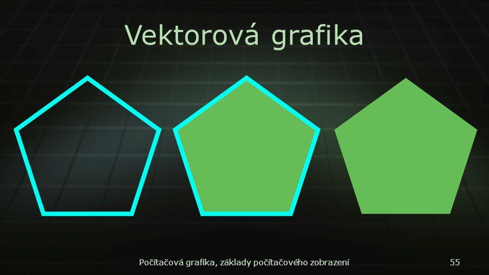 Vektorová grafika Počítačová grafika, základy počítačového zobrazení55