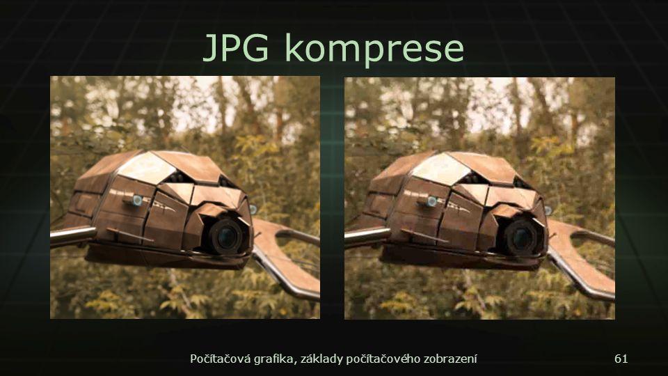 JPG komprese Počítačová grafika, základy počítačového zobrazení61