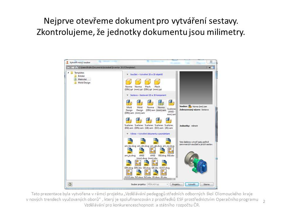 Nejprve otevřeme dokument pro vytváření sestavy.