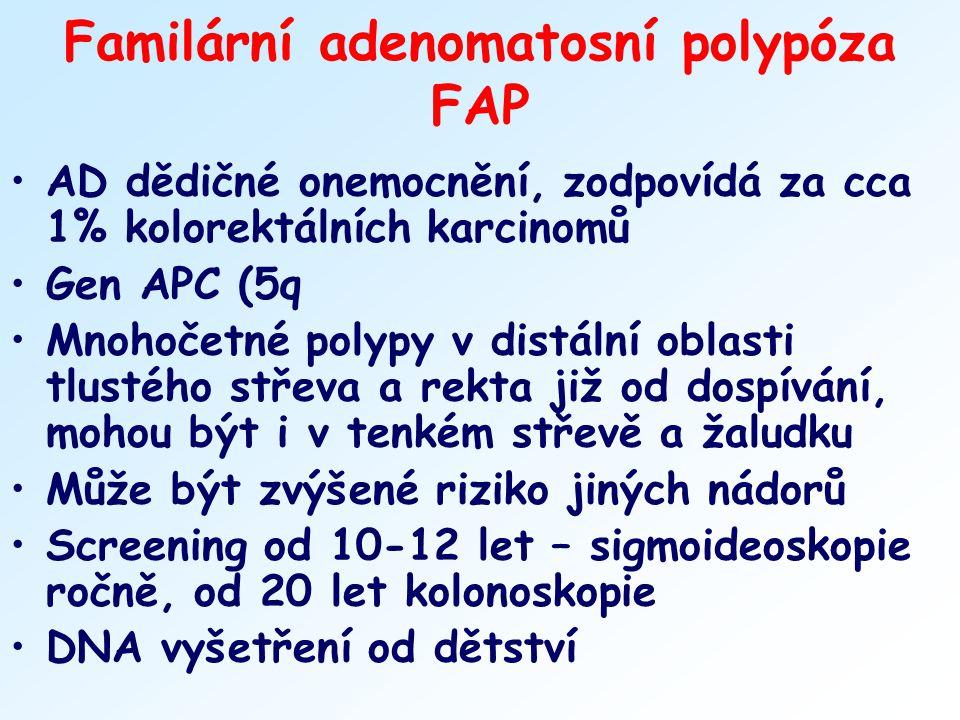 Familární adenomatosní polypóza FAP AD dědičné onemocnění, zodpovídá za cca 1% kolorektálních karcinomů Gen APC (5q Mnohočetné polypy v distální oblas