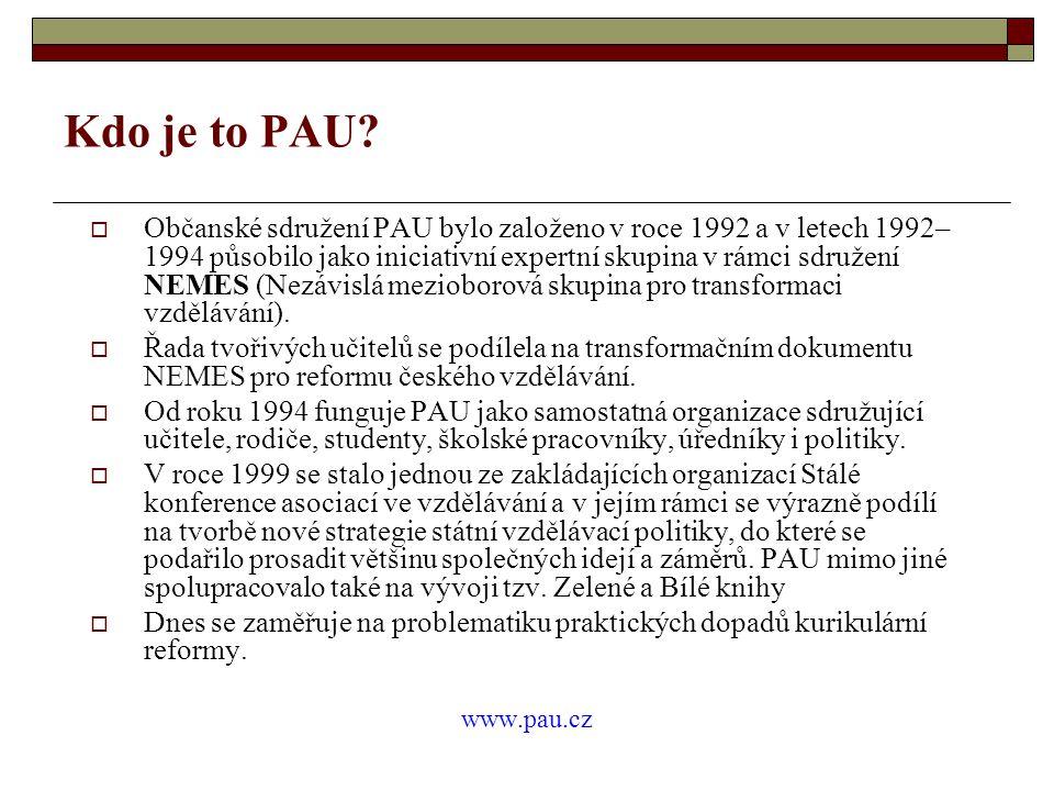 Kdo je to PAU?  Občanské sdružení PAU bylo založeno v roce 1992 a v letech 1992– 1994 působilo jako iniciativní expertní skupina v rámci sdružení NEM