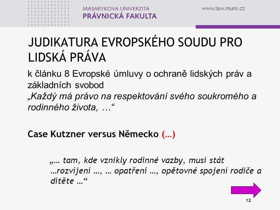 """www.law.muni.cz JUDIKATURA EVROPSKÉHO SOUDU PRO LIDSKÁ PRÁVA k článku 8 Evropské úmluvy o ochraně lidských práv a základních svobod """"Každý má právo na"""
