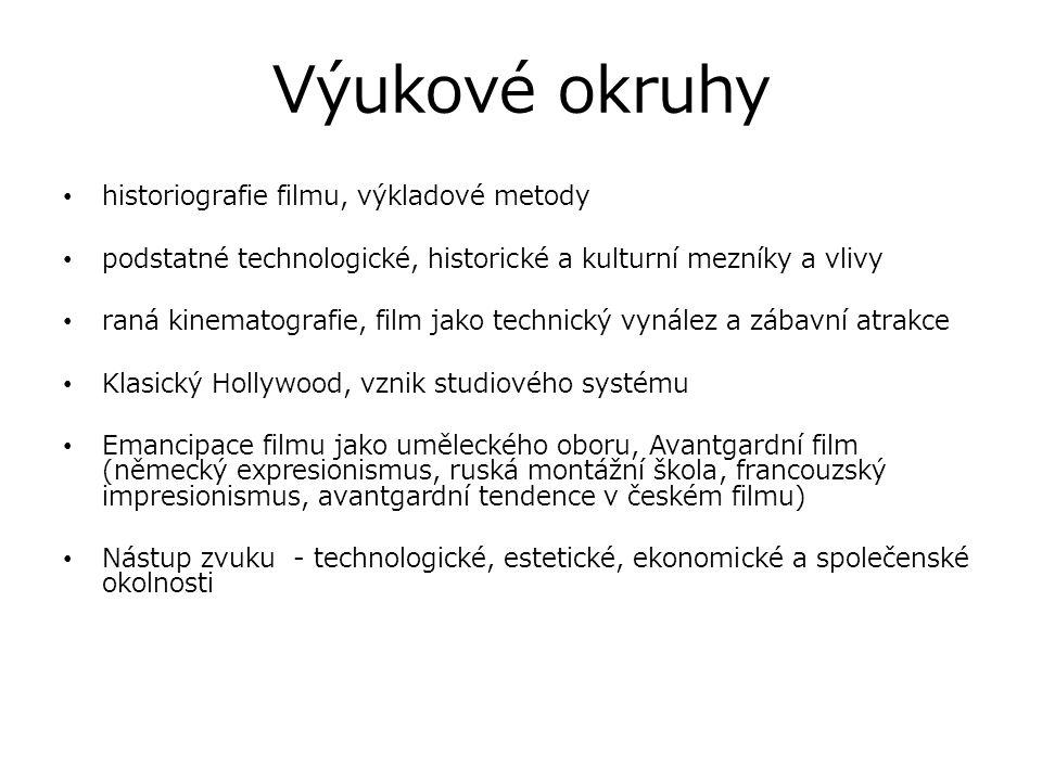 Výukové okruhy historiografie filmu, výkladové metody podstatné technologické, historické a kulturní mezníky a vlivy raná kinematografie, film jako te