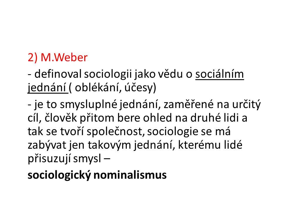 Předmět sociologie dnes a) sociální problém - je něco, co společnost považuje za problém, co nefunguje jak by mělo Co považujete v dnešní době z sociální problémy České republiky?