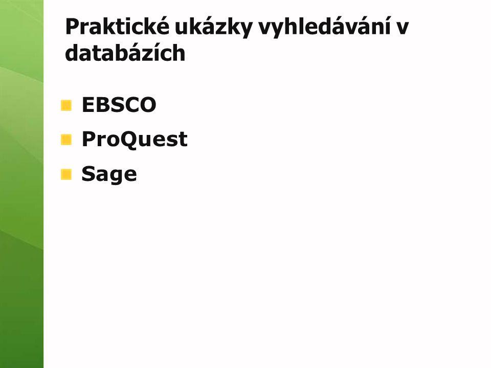 EBSCO ProQuest Sage Praktické ukázky vyhledávání v databázích