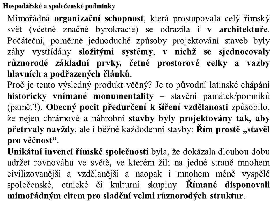 Hospodářské a společenské podmínky Mimořádná organizační schopnost, která prostupovala celý římský svět (včetně značné byrokracie) se odrazila i v arc