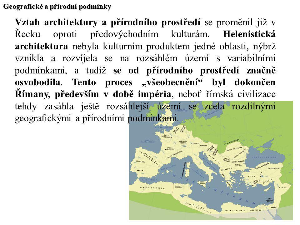 Geografické a přírodní podmínky Vztah architektury a přírodního prostředí se proměnil již v Řecku oproti předovýchodním kulturám. Helenistická archite
