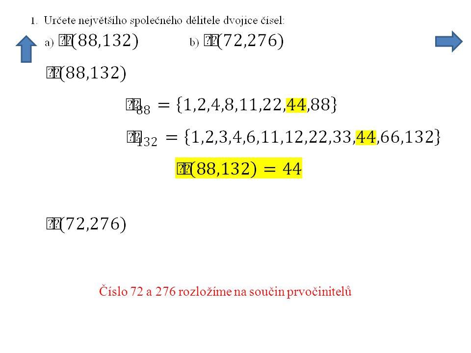 Číslo 72 a 276 rozložíme na součin prvočinitelů