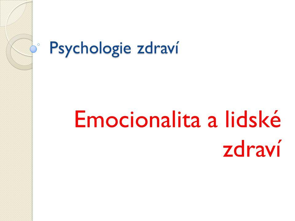 Psychologie zdraví Emocionalita a lidské zdraví