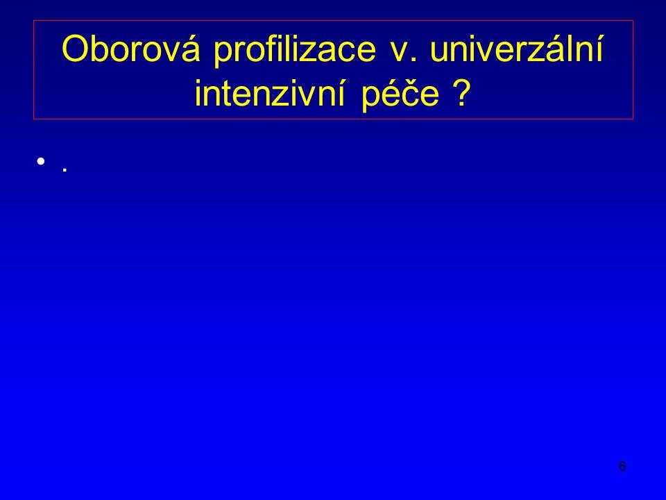 6 Oborová profilizace v. univerzální intenzivní péče ?.