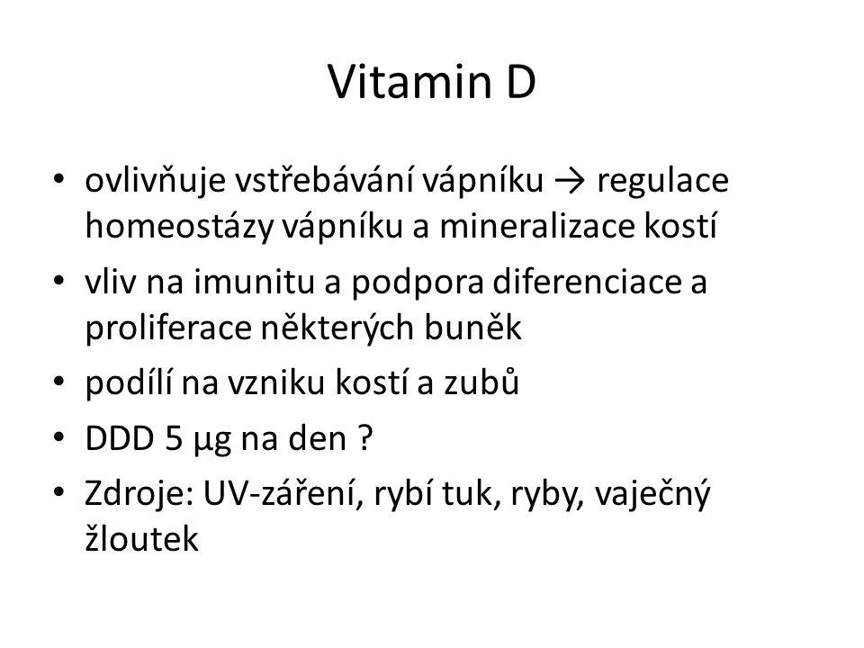 Vitamin D ovlivňuje vstřebávání vápníku → regulace homeostázy vápníku a mineralizace kostí vliv na imunitu a podpora diferenciace a proliferace někter