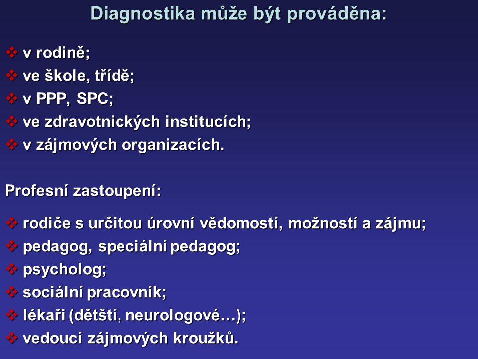 Diagnostický proces z časového hlediska:  krátkodobý;  dlouhodobý.