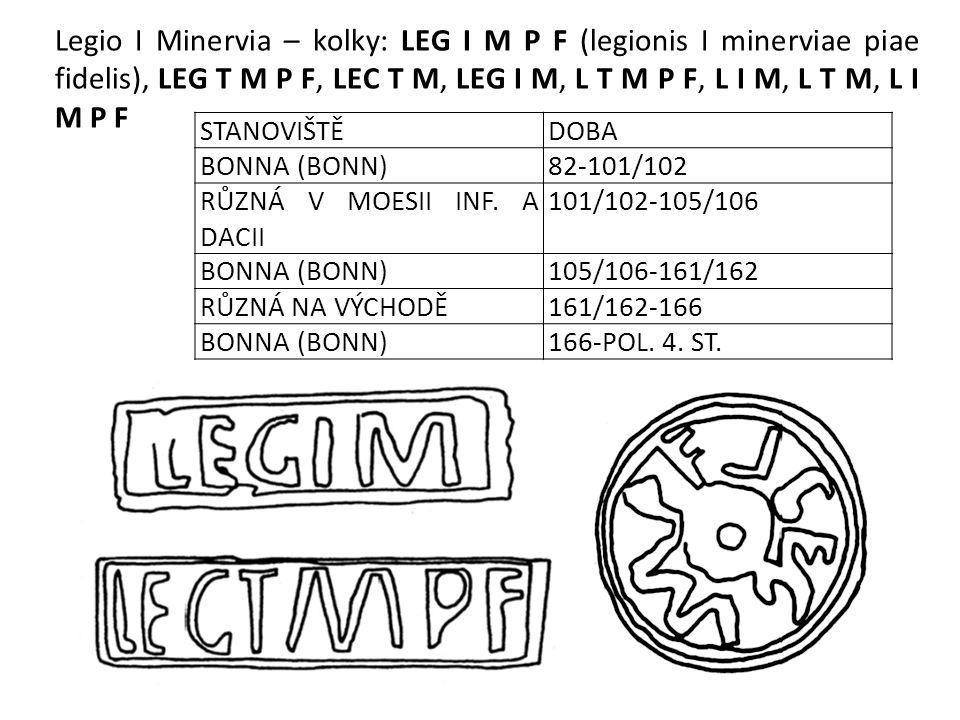 STANOVIŠTĚDOBA BONNA (BONN)82-101/102 RŮZNÁ V MOESII INF. A DACII 101/102-105/106 BONNA (BONN)105/106-161/162 RŮZNÁ NA VÝCHODĚ161/162-166 BONNA (BONN)