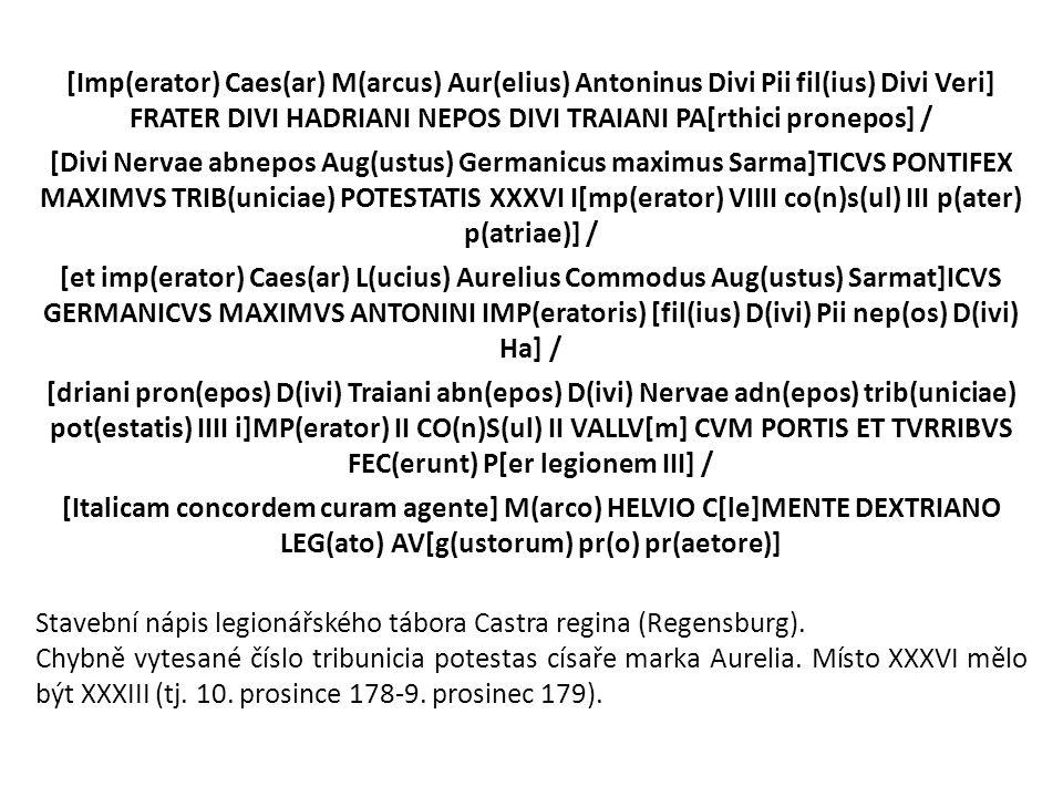 [Imp(erator) Caes(ar) M(arcus) Aur(elius) Antoninus Divi Pii fil(ius) Divi Veri] FRATER DIVI HADRIANI NEPOS DIVI TRAIANI PA[rthici pronepos] / [Divi N