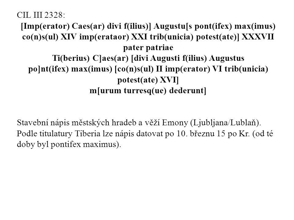 CIL III 2328: [Imp(erator) Caes(ar) divi f(ilius)] Augustu[s pont(ifex) max(imus) co(n)s(ul) XIV imp(erataor) XXI trib(unicia) potest(ate)] XXXVII pat
