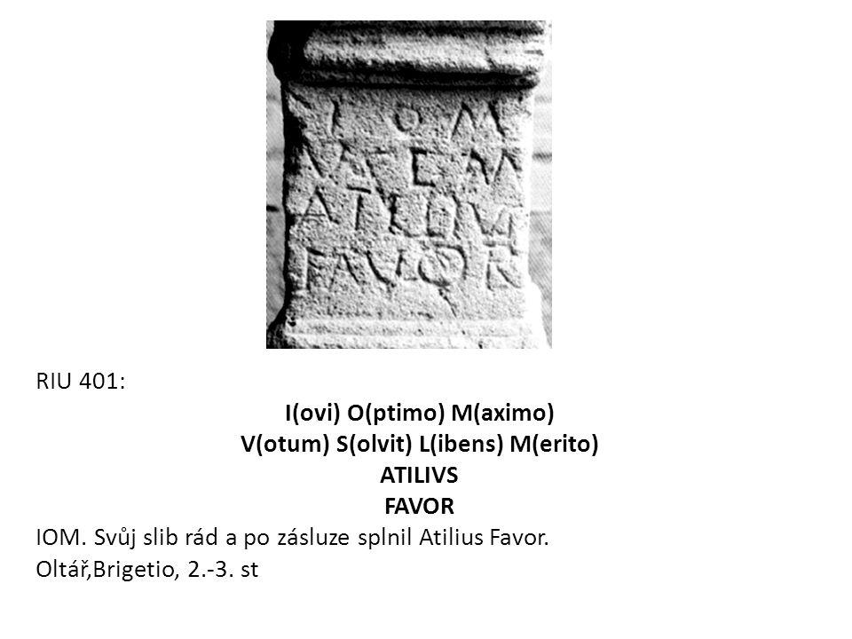 RIU 401: I(ovi) O(ptimo) M(aximo) V(otum) S(olvit) L(ibens) M(erito) ATILIVS FAVOR IOM. Svůj slib rád a po zásluze splnil Atilius Favor. Oltář,Brigeti