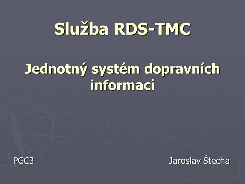 Obsah ► Pojmy RDS, TMC, RDS-TMC ► Výhody a nevýhody RDS-TMC ► Stav v ČR