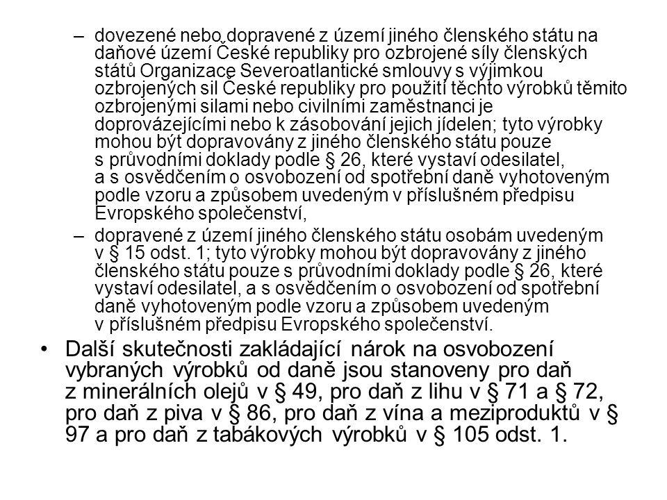 –dovezené nebo dopravené z území jiného členského státu na daňové území České republiky pro ozbrojené síly členských států Organizace Severoatlantické