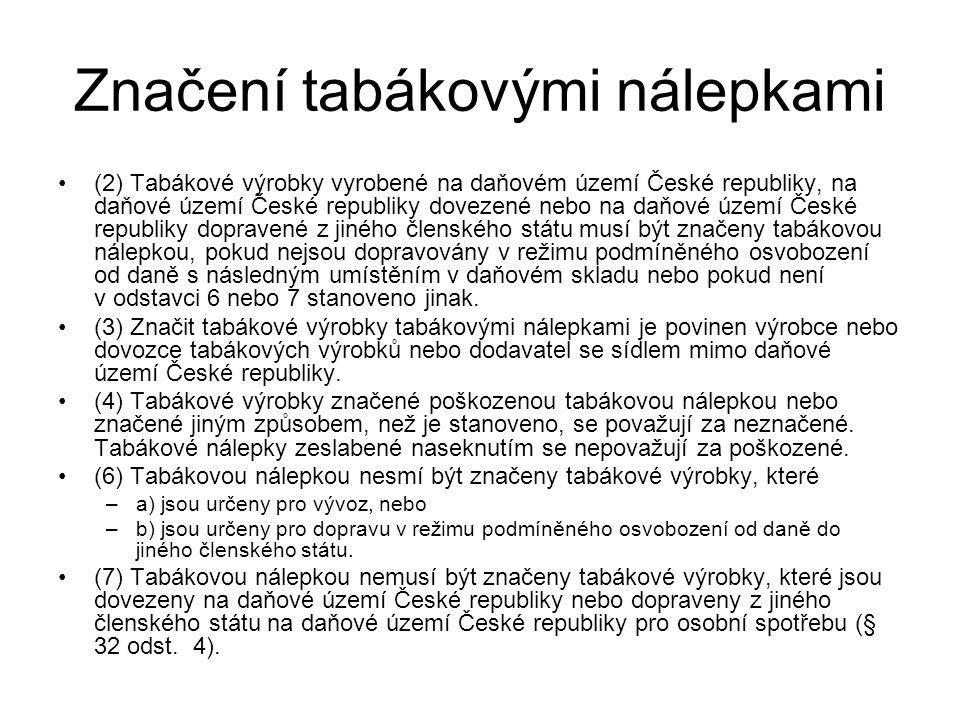 Značení tabákovými nálepkami (2) Tabákové výrobky vyrobené na daňovém území České republiky, na daňové území České republiky dovezené nebo na daňové ú