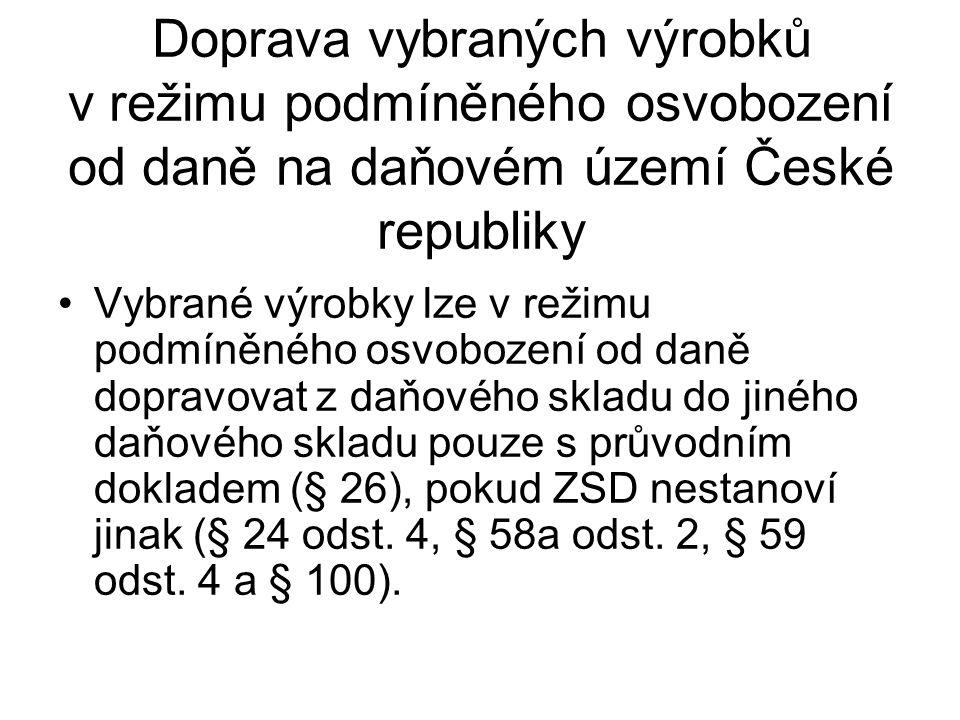 Doprava vybraných výrobků v režimu podmíněného osvobození od daně na daňovém území České republiky Vybrané výrobky lze v režimu podmíněného osvobození