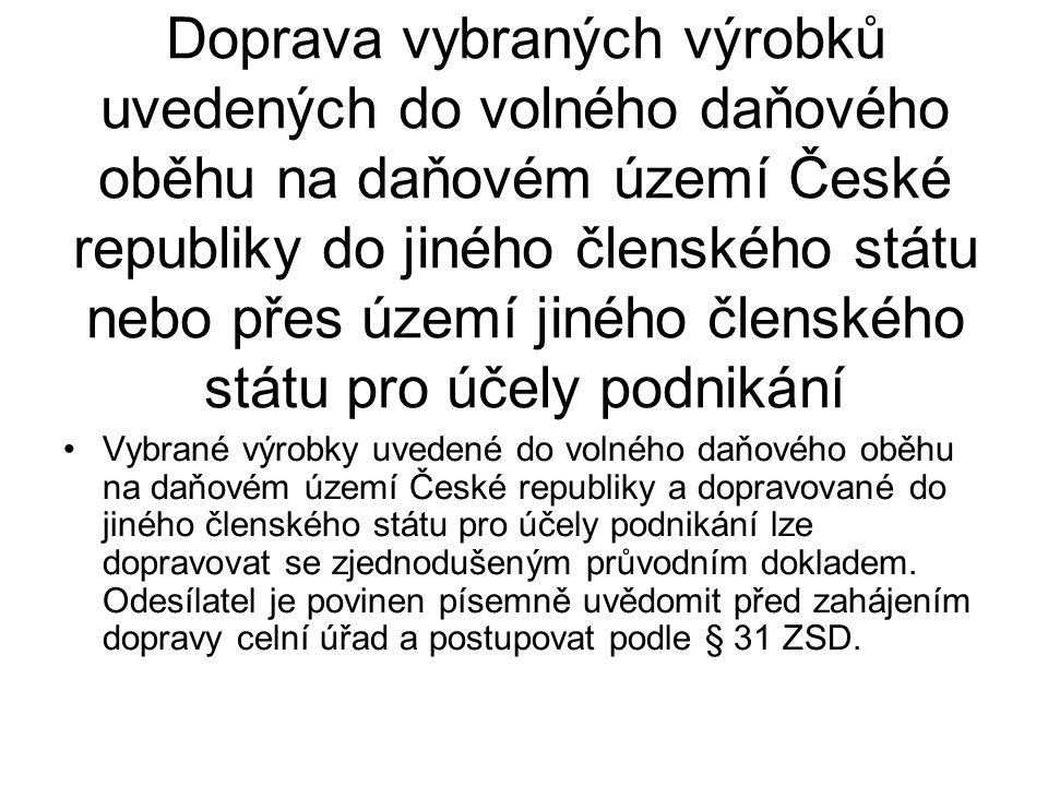 Doprava vybraných výrobků uvedených do volného daňového oběhu na daňovém území České republiky do jiného členského státu nebo přes území jiného člensk