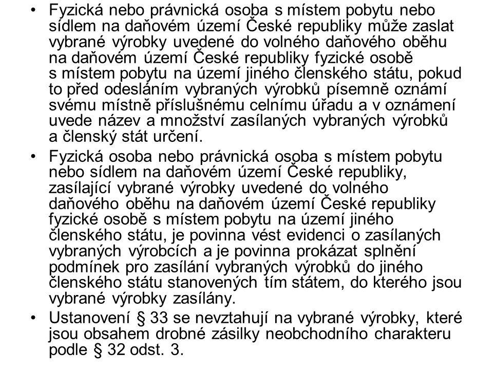 Fyzická nebo právnická osoba s místem pobytu nebo sídlem na daňovém území České republiky může zaslat vybrané výrobky uvedené do volného daňového oběh